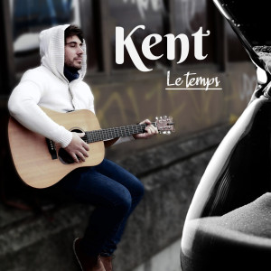 Kent的專輯Le temps (Explicit)