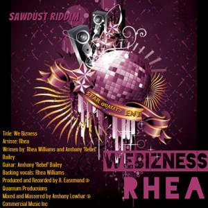 Album We Bizness: Sawdust Riddim from Rhea
