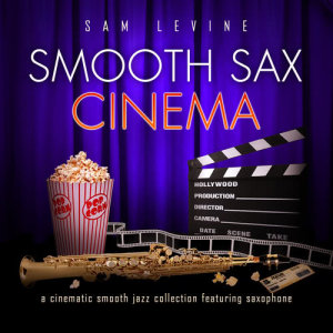 Smooth Sax Cinema: A Cinematic Smooth Jazz Collection feat. Saxophone