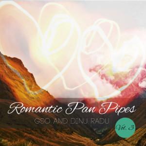 Album Romantic Pan Pipes, Vol. 3 from Dinu Radu
