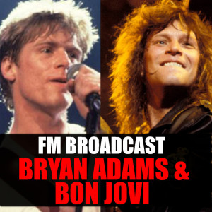 Album FM Broadcast Bryan Adams & Bon Jovi from Bon Jovi