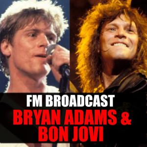 Album FM Broadcast Bryan Adams & Bon Jovi from Bryan Adams