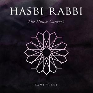Hasbi Rabbi (The House Concert) dari Sami Yusuf