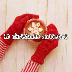 Christmas Eve的專輯10 Christmas Ambience