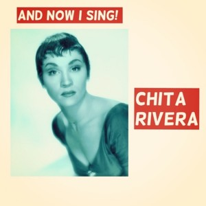 Album And Now I Sing! from Chita Rivera