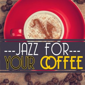Album Jazz for Your Coffee from Various Artists
