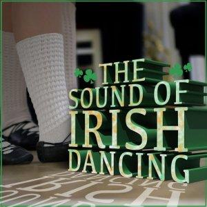 Album The Sound of Irish Dancing from The Irish Dancing Music