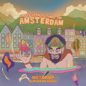 Album Once Upon A Time In Amsterdam (WESDROP Superpop Remix) from Nicolaas
