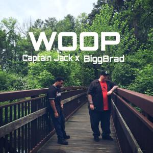 Woop (feat. BiggBrad) (Explicit) dari Captain Jack