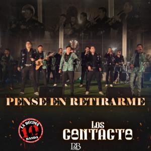 Album Pense En Retirarme (feat. La Decima Banda) from Los Contacto