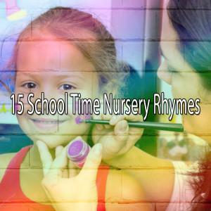 15 School Time Nursery Rhymes