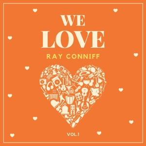 Ray Conniff的專輯We Love Ray Conniff, Vol. 1