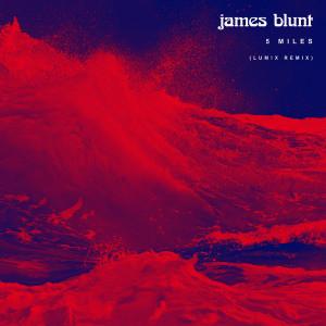 James Blunt的專輯5 Miles (LUM!X Remix)