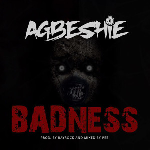 Album Badness from Agbeshie