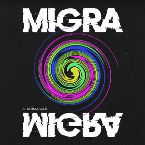 Album Migra (Explicit) from El Último Viaje