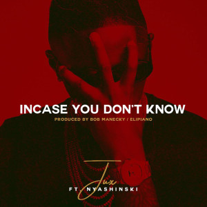 Listen to In Case You Don't Know song with lyrics from Jux