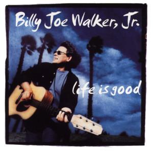 Life Is Good 2005 Billy Joe JR. Walker
