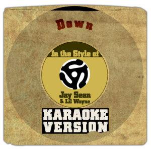 Karaoke - Ameritz的專輯Down (In the Style of Jay Sean & Lil Wayne) [Karaoke Version] - Single