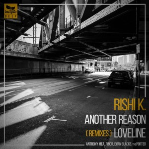 Album Loveline / Another Reason (Remixes) from Rishi K.