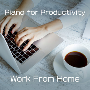 Relaxing Piano Crew的專輯Piano for Productivity - Work from Home