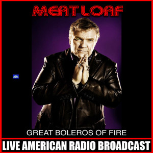 Meat Loaf的專輯Great Boleros Of Fire (Live)