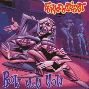 Album Bow Wow Wow from Funkdoobiest