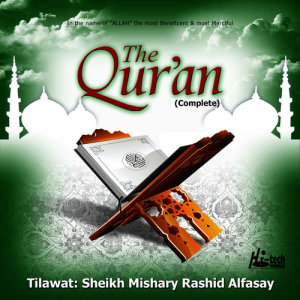 The Quran (Complete) dari Sheikh Mishary Rashid Alfasay