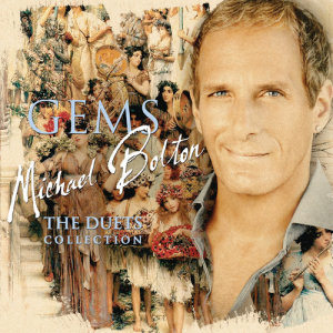 Michael Bolton的專輯GEMS: The Duets Collection