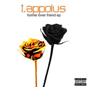 Album Homie Lover Friend - EP (Explicit) from T. Appolus