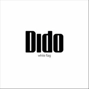 Listen to White Flag (Radio Edit) song with lyrics from Dido