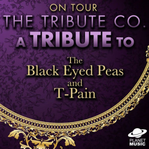 The Tribute Co.的專輯On Tour: A Tribute to the Black Eyed Peas and T-Pain