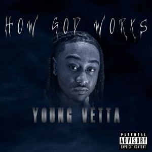 Album How God Works (Explicit) from Young Vetta