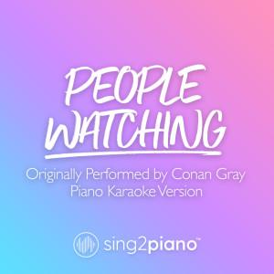 People Watching (Originally Performed by Conan Gray) (Piano Karaoke Version) dari Sing2Piano