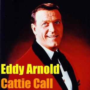 Eddy Arnold的專輯Cattie Call