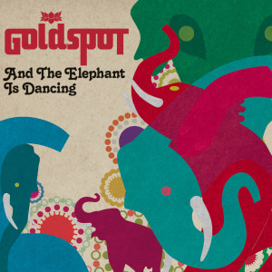 Album And the Elephant Is Dancing from Goldspot