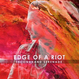 Album Edge of a Riot from Secondhand Serenade
