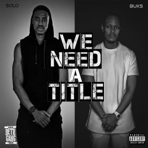 Album We Need a Title (Explicit) from Solo Ntsizwa Ka Mthimkhulu