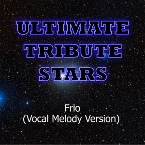 Ultimate Tribute Stars的專輯Ricky Martin feat. Wisin & Yandel - Frio (Vocal Melody Version)