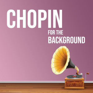 Album Chopin for the Background from Frédéric Chopin