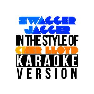 Karaoke - Ameritz的專輯Swagger Jagger (In the Style of Cher Lloyd) [Karaoke Version] - Single