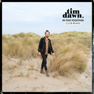 Album In This Together (Club Remix) from Tim Dawn