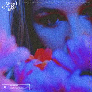Album When I Close My Eyes (Explicit) from Chelsea Cutler