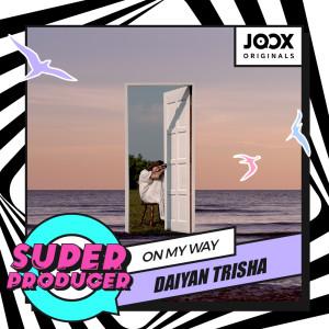 Listen to On My Way [JOOX ORIGINALS] song with lyrics from Daiyan Trisha