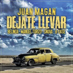Listen to Déjate Llevar song with lyrics from Juan Magan