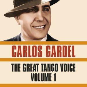 Carlos Gardel的專輯The Great Tango Voice, Vol. 1
