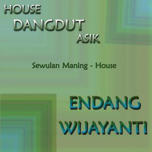 House Dangdut Asik dari Endang Wijayanti