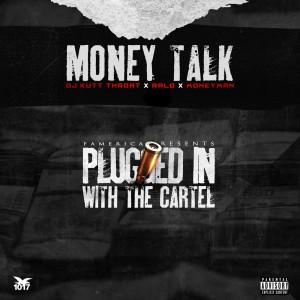 Album Money Talk (feat. Money Man) (Explicit) from DJ Kutt Throat