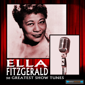 Ella Fitzgerald的專輯Fifty Greatest Show Tunes