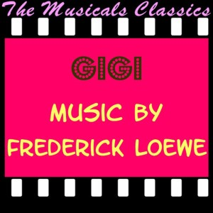 Album Gigi (Original Motion Picture Soundtrack) from Frederick Loewe