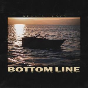 Album Bottom Line from Dennis Lloyd